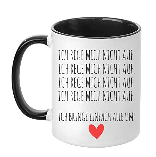 """TassenTicker - Tasse mit Spruch \""""Ich rege mich nicht auf. Ich bringe euch einfach alle um\"""" - lustig - beidseitig bedruckt - Kaffeetasse - Arbeit - Büro - Geschenkideen für Kollegen/Kollegin (Schwarz)"""