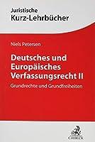 Deutsches und Europaeisches Verfassungsrecht II: Grundrechte und Grundfreiheiten