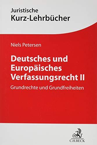 Deutsches und Europäisches Verfassungsrecht II: Grundrechte und Grundfreiheiten