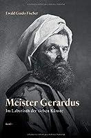 Meister Gerardus Band I: Im Labyrinth der sieben Kuenste