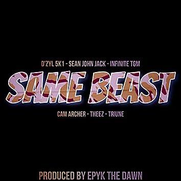 Same Beast (feat. Sean John Jack, Infinite TGM, Cam Archer, Theez & Triune)