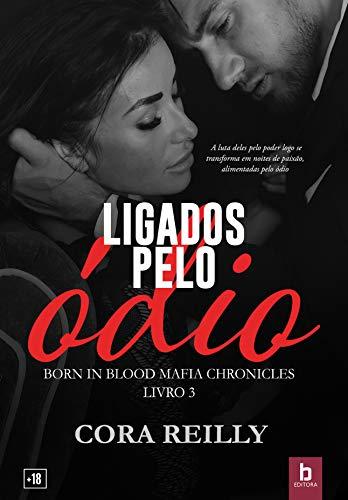 Ligados Pelo Ódio (Born In Blood Mafia Chronicles Livro 3) (Portuguese Edition)
