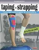 Taping et strapping - Tous les montages à connaître de la tête aux pieds