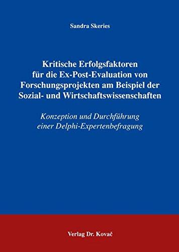 Kritische Erfolgsfaktoren für die Ex-Post-Evaluation von Forschungsprojekten am Beispiel der Sozial- und Wirtschaftswissenschaften: Konzeption und ... Betriebswirtschaftliche Forschung und Praxis)
