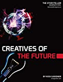 Creatives of the Future: How to Market yourself online as a creative (English Edition)