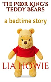 The Poor King's Teddy Bears: a bedtime story