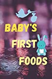 Baby's First Foods: Baby Daily Notebook Journal Log Book Newborns, Breastfeeding Journal, Sleeping and Baby Health Notebook