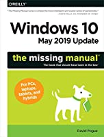 Windows 10 May 2019 Update The Missing Manual: The Book That Should Have Been in the Box