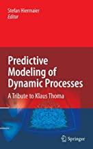 Predictive Modeling of Dynamic Processes: A Tribute to Professor Klaus Thoma