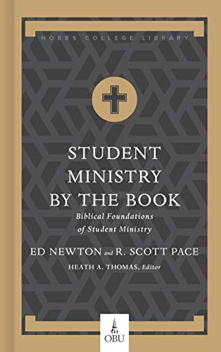 Student Ministry by the Book: Biblical Foundations for Student Ministry (Hobbs College Library)