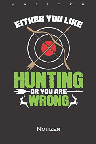 Pfeil und Bogen Jagd Like Hunting or You Are Wrong Notizbuch: Kariertes Notizbuch für geduldige Jäger