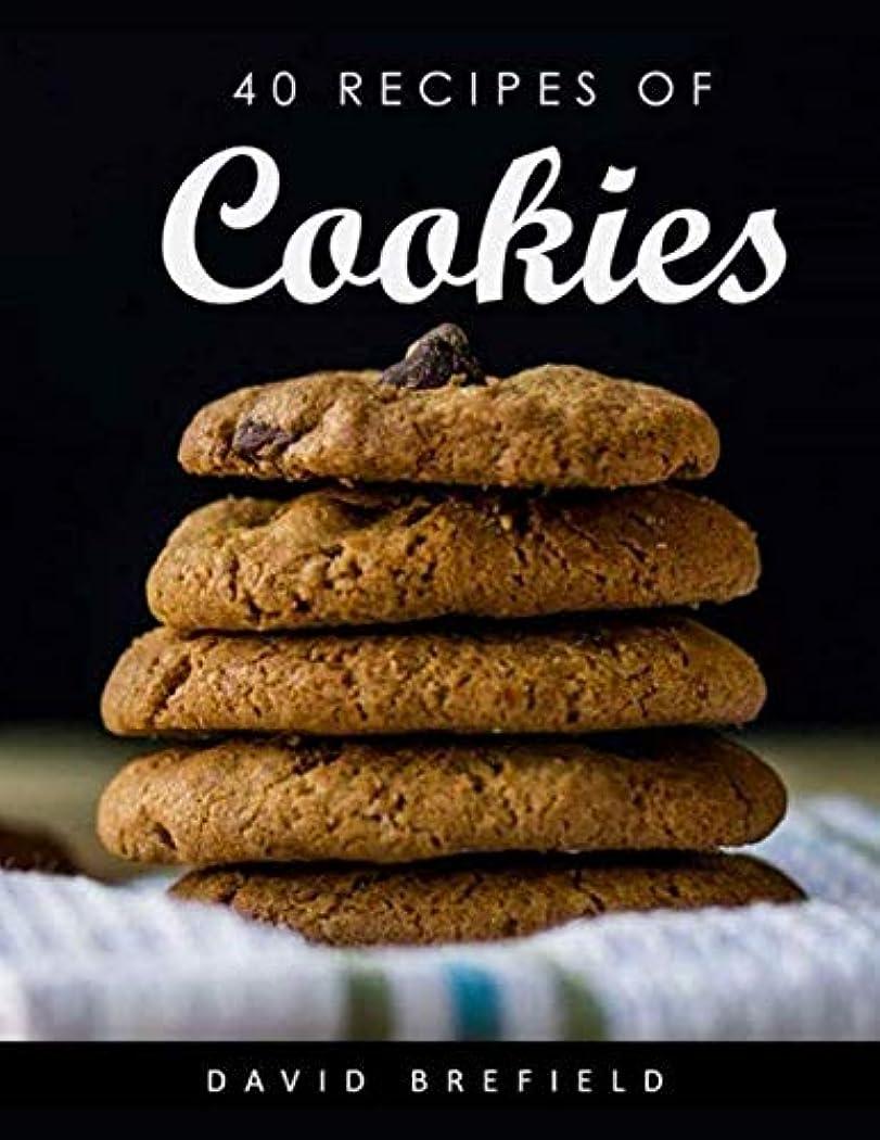 パール学んだわずかな40 recipes of cookies: The most delicious cookies. Easy to prepare. (A series of cookbooks)