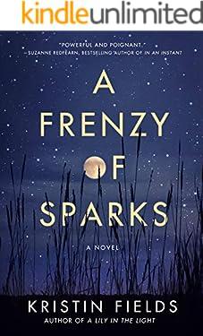 A Frenzy of Sparks: A Novel