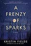 Image of A Frenzy of Sparks: A Novel