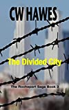The Divided City: A Post-Apocalyptic Steam-Powered Future (The Rocheport Saga Book 3)