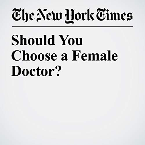 Should You Choose a Female Doctor? audiobook cover art