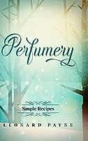 Perfumery: Simple Recipes