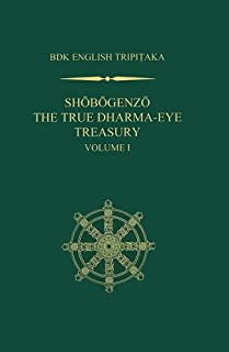 Shobogenzo: The True Dharma-eye Treasury, Volume 1 (Bdk English Tripitaka)
