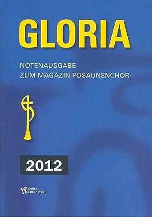 Gloria 2012: per Trombone Coro gioco Score