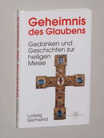Geheimnis des Glaubens., Gedanken und Geschichten zur heiligen Messe.,