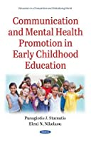 Communication and Mental Health Promotion in Early Childhood Education