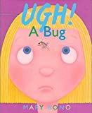 Ugh! A Bug