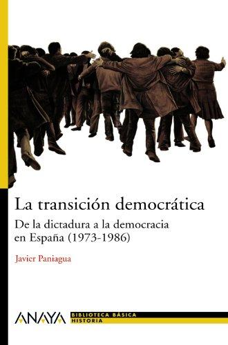 La transición democrática: De la dictadura a la democracia en España (1973-1986) (Historia Y Literatura - Nueva Biblioteca Básica De Historia)