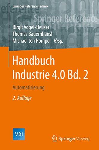 Handbuch Industrie 4.0 Bd.2: Automatisierung (VDI Springer Reference)
