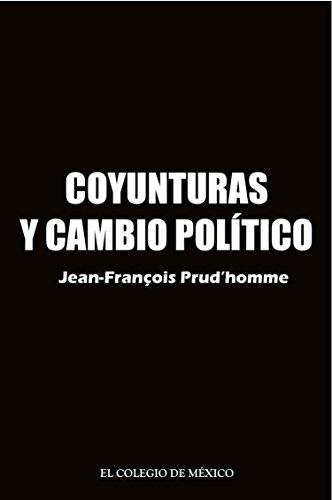 Coyunturas y cambio político (Spanish Edition)
