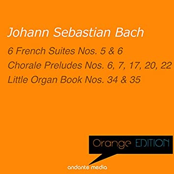 Orange Edition - Bach: 6 French Suites Nos. 5 , 6 & Chorale Preludes