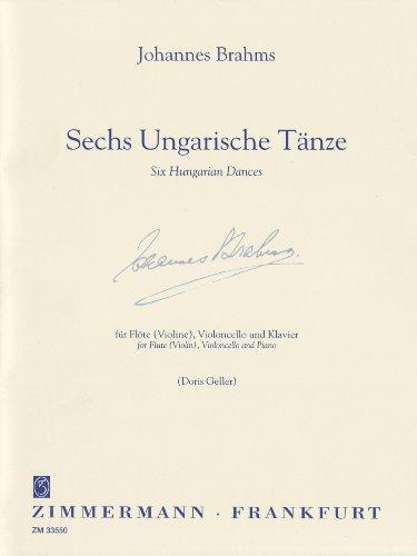 Sechs Ungarische Tänze: Flöte (Violine), Violoncello und Klavier. Partitur und Stimmen.