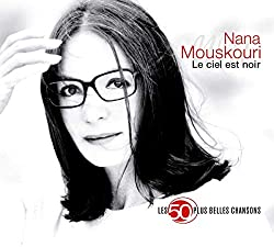 Le Ciel Est Noir - Les 50 Plus Belles Chansons de Nana Mouskouri