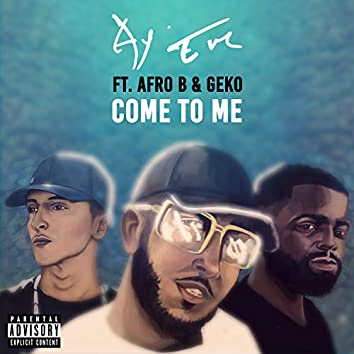 Come To Me (feat. Afro B)
