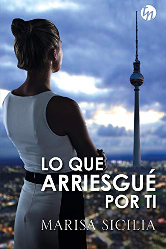 Lo que arriesgué por ti (Top Novel)