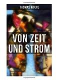 Von Zeit und Strom: Vom Hunger Des Menschen in Seiner Jugend von Thomas Wolfe