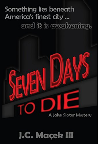 Seven Days to Die: A Jake Slater Mystery