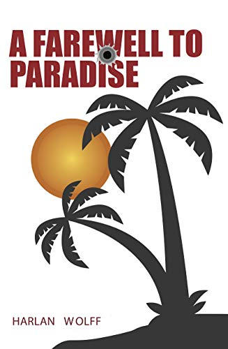 A Farewell to Paradise by [Harlan Wolff]