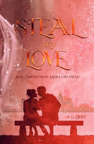 Steal my Love (Liebe Grenzenlos)