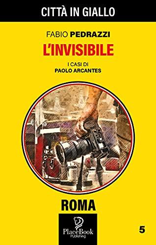 L'INVISIBILE (Città in Giallo Vol. 20) (Italian Edition)