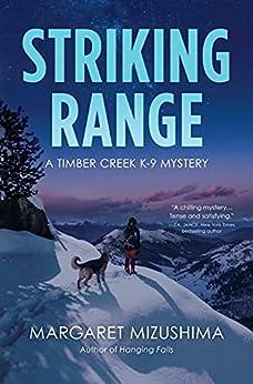 Striking Range: A Timber Creek K-9 Mystery by [Margaret Mizushima]
