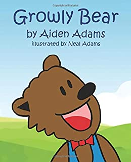 Growly Bear: A Bear Who Discovers It's Best to be Himself