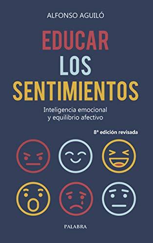 Educar Los Sentimientos: Inteligencia emocional y equilibrio afectivo: 63 (Hacer Familia nº 63)