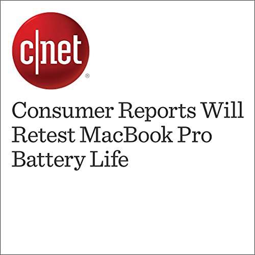 Consumer Reports Will Retest MacBook Pro Battery Life  audiobook cover art