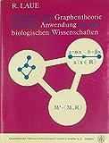 Elemente der Graphentheorie und ihre Anwendung in den biologischen Wissenschaften - Reinhard Laue