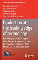 Production at the leading edge of technology: Proceedings of the 10th Congress of the German Academic Association for Production Technology (WGP), Dresden, 23-24 September 2020 (Lecture Notes in Production Engineering)