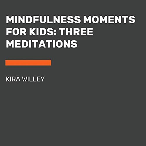 Mindfulness Moments for Kids: Three Meditations cover art