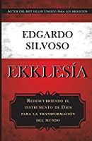 Ekklesia: Redescubriendo el instrumento de Dios para la transformación del mundo