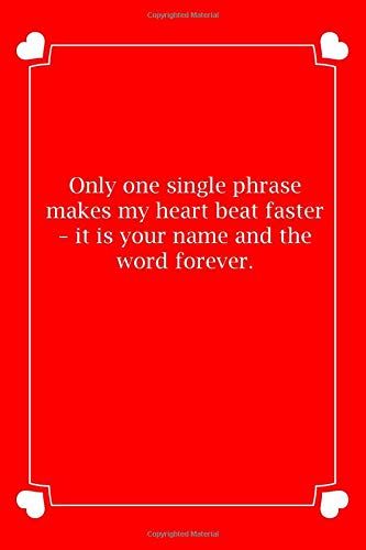 Only one single phrase makes my heart beat faster ? it is your name and the word forever.: Small Blank Lined Notebook Funny niec
