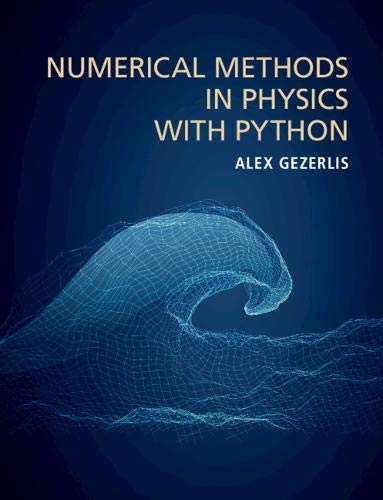 Compare Textbook Prices for Numerical Methods in Physics with Python 1 Edition ISBN 9781108738934 by Gezerlis, Alex