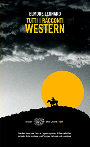 Tutti i racconti western (Einaudi. Stile libero. Noir)